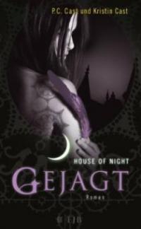 House of Night 05. Gejagt - Kristin Cast, P. C. Cast