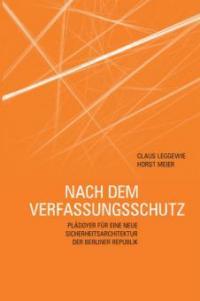 Nach dem Verfassungsschutz - Horst Meier, Claus Leggewie