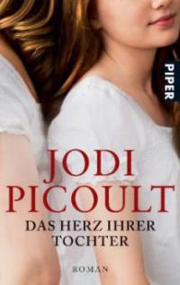 Das Herz ihrer Tochter - Jodi Picoult