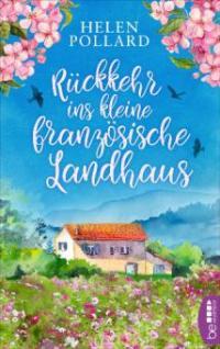 Rückkehr ins kleine französische Landhaus - Helen Pollard