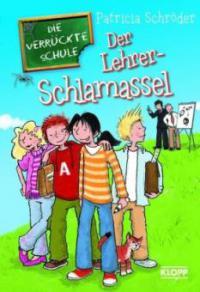 Der Lehrer-Schlamassel - Patricia Schröder