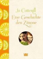 Eine Geschichte der Zitrone - Jo Cotterill