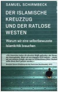 Der islamische Kreuzzug und der ratlose Westen - Samuel Schirmbeck