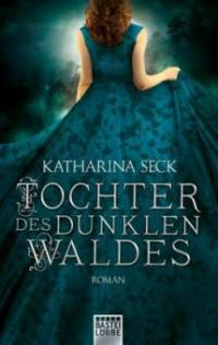 Tochter des dunklen Waldes - Katharina Seck