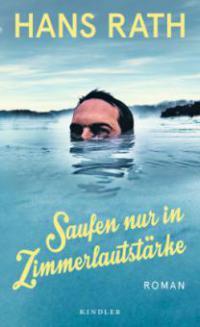 Saufen nur in Zimmerlautstärke - Hans Rath
