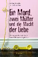 Ein Mord, zwei Mütter und die Macht der Liebe - Debra Moerke, Cindy Lambert