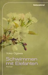 Schwimmen mit Elefanten - Yoko Ogawa