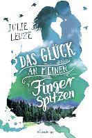 Das Glück an meinen Fingerspitzen - Julie Leuze
