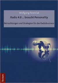 Radio 4.0 ... braucht Personality - Wolfgang Ferencak