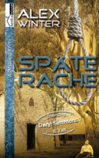 Späte Rache - Detective Daryl Simmons 6. Fall - Alex Winter
