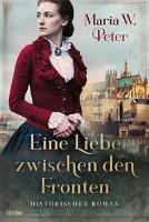 Eine Liebe zwischen den Fronten - Maria W. Peter