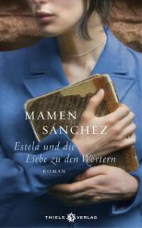 Estela und die Liebe zu den Wörtern - Mamen Sánchez