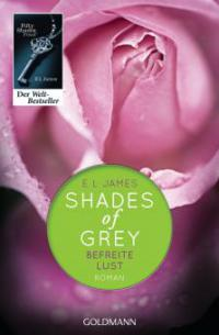 Shades of Grey - Befreite Lust - E L James