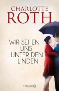 Wir sehen uns unter den Linden - Charlotte Roth