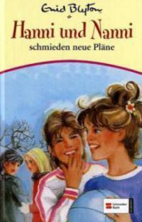 Hanni und Nanni 02. Hanni und Nanni schmieden neue Pläne - Enid Blyton