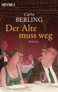 Der Alte muss weg - Carla Berling