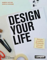 Design Your Life - Robert Kötter, Marius Kursawe