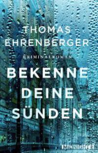 Bekenne deine Sünden - Thomas Ehrenberger