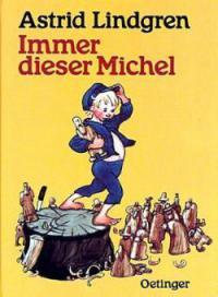 Immer dieser Michel - Astrid Lindgren