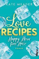 Love Recipes - Happy Hour fürs Herz - Kate Meader