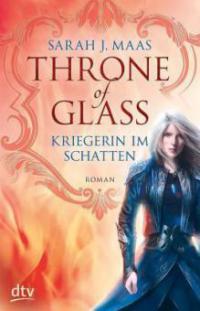 Throne of Glass - Kriegerin im Schatten - Sarah Maas
