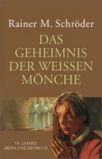 Das Geheimnis der weißen Mönche - Rainer M. Schröder