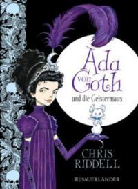 Ada von Goth und die Geistermaus - Chris Riddell