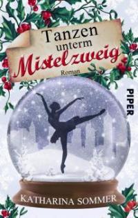 Tanzen unterm Mistelzweig - Katharina Sommer