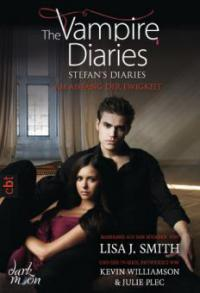 The Vampire Diaries - Stefan's Diaries - Am Anfang der Ewigkeit - Lisa J. Smith