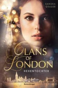 Clans of London: Hexentochter - Sandra Grauer
