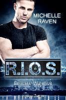 R.I.O.S. Brisante Wahrheit - Michelle Raven
