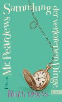 Mr. Peardews Sammlung der verlorenen Dinge - Ruth Hogan