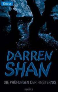 Darren Shan, Die Prüfungen der Finsternis - Darren Shan