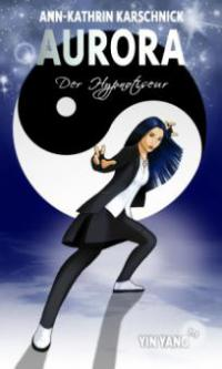 Yin Yang (1.1) - Der Hypnotiseur - Ann-Kathrin Karschnick