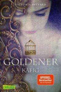 Goldener Käfig (Die Farben des Blutes 3) - Victoria Aveyard