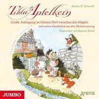 Tilda Apfelkern. Große Aufregung im kleinen Dorf zwischen den Hügeln - Andreas H. Schmachtl