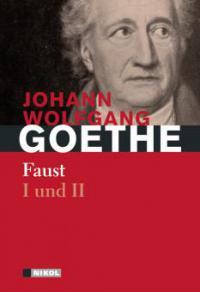 Faust I und II - Johann Wolfgang von Goethe
