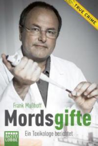 Mordsgifte - Frank Mußhoff, Cornelius Heß