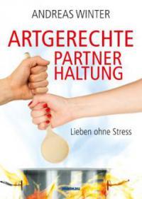 Artgerechte Partnerhaltung - Andreas Winter