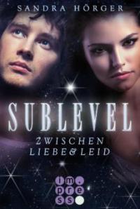 SUBLEVEL 1: Zwischen Liebe und Leid - Sandra Hörger