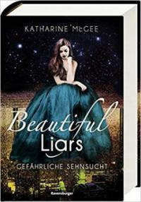Beautiful Liars, Band 2: Gefährliche Sehnsucht - Katharine McGee