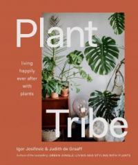 Plant Tribe - Judith De Graaff, Igor Josifovic
