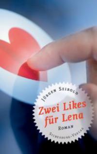 Zwei Likes für Lena - Jürgen Seibold