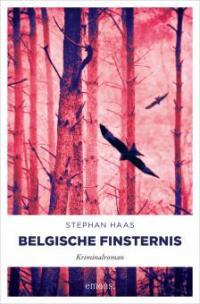 Belgische Finsternis - Stephan Haas