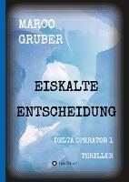 Eiskalte Entscheidung - Marco Gruber