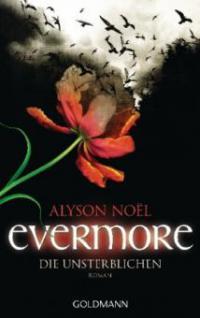 Evermore - Die Unsterblichen - Alyson Noël