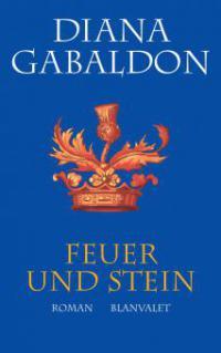 Feuer und Stein. Sonderausgabe - Diana Gabaldon
