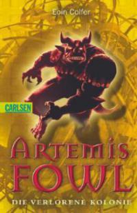 Artemis Fowl 05: Die verlorene Kolonie - Eoin Colfer