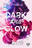 DARK Thrill GLOW - D. C. Odesza