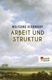 Arbeit und Struktur - Wolfgang Herrndorf